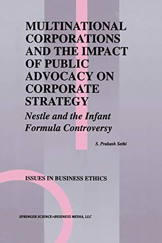 Multinational Corporations and the Impact of Public Advocacy on Corporate Strategy: Nestle and the ...