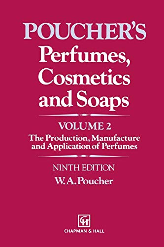 9789401046510: Perfumes, Cosmetics and Soaps: Volume II The Production, Manufacture and Application of Perfumes (Volume 2)