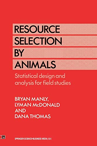Resource Selection by Animals: Statistical design and: B.B. Manly, L.