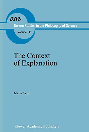 9789401047609: The Context of Explanation (Boston Studies in the Philosophy and History of Science)