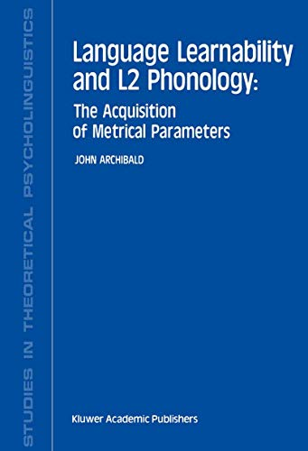 9789401049115: Language Learnability and L2 Phonology: The Acquisition of Metrical Parameters (Studies in Theoretical Psycholinguistics)