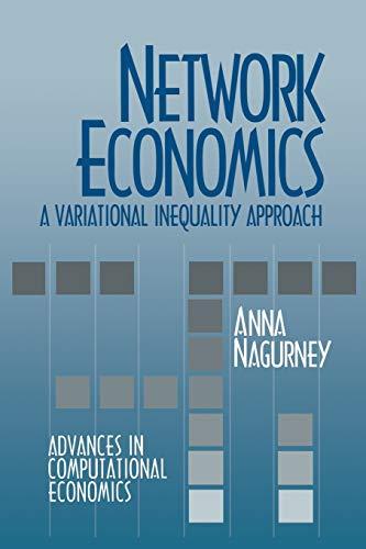 9789401049641: Network Economics: A Variational Inequality Approach (Advances in Computational Economics)
