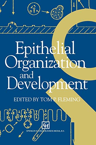 Epithelial Organization and Development: T. P. Fleming