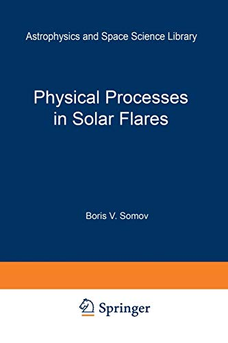 9789401050562: Physical Processes in Solar Flares (Astrophysics and Space Science Library)