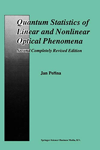 9789401050586: Quantum Statistics of Linear and Nonlinear Optical Phenomena