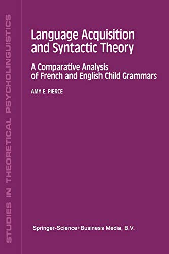 9789401051354: Language Acquisition and Syntactic Theory: A Comparative Analysis of French and English Child Grammars: 14