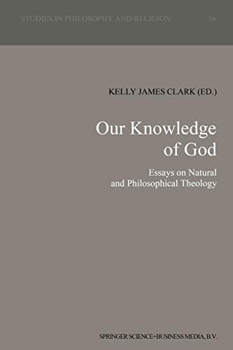 9789401051361: Our Knowledge of God: Essays on Natural and Philosophical Theology (Studies in Philosophy and Religion)