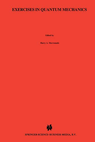 9789401051729: Exercises in Quantum Mechanics: A Collection of Illustrative Problems and Their Solutions (Reidel Texts in the Mathematical Sciences) (Volume 6)