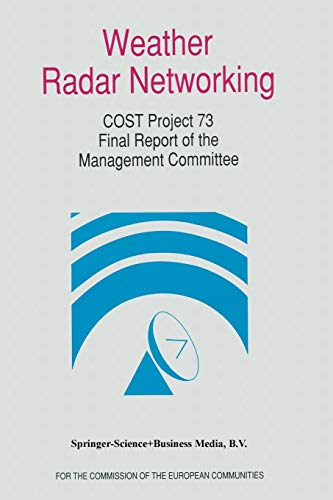 9789401051972: Weather Radar Networking: Cost 73 Project / Final Report