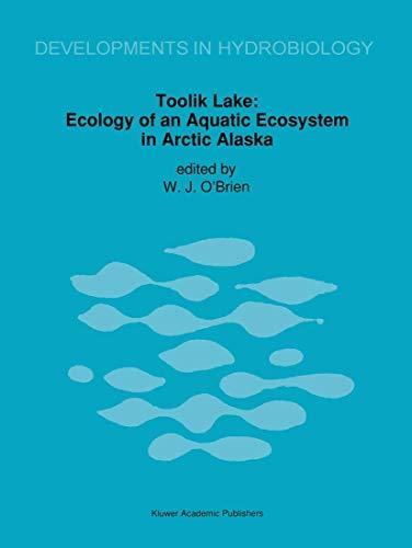 9789401052061: Toolik Lake: Ecology of an Aquatic Ecosystem in Arctic Alaska (Developments in Hydrobiology)