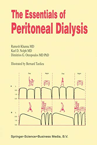 The Essentials of Peritoneal Dialysis: Khanna, R., Nolph,