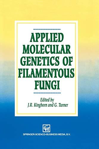 9789401053013: Applied Molecular Genetics of Filamentous Fungi