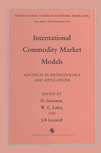 9789401053679: International Commodity Market Models: Advances in Methodology and Applications (International Studies in Economic Modelling)