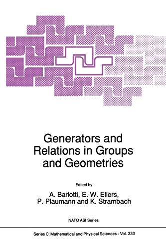 Generators and Relations in Groups and Geometries (Nato Science Series C:): Springer