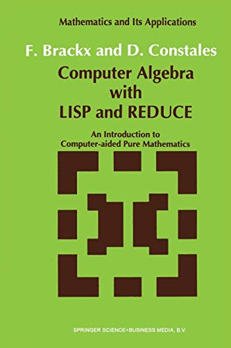 9789401055499: Computer Algebra with LISP and REDUCE: An Introduction to Computer-aided Pure Mathematics (Mathematics and Its Applications)
