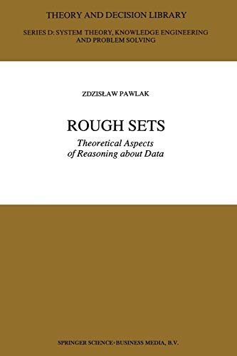 9789401055642: Rough Sets: Theoretical Aspects of Reasoning about Data: Volume 9 (Theory and Decision Library D:)