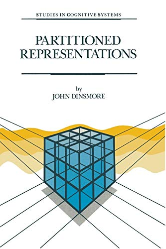 9789401055840: Partitioned Representations: A Study in Mental Representation, Language Understanding and Linguistic Structure (Studies in Cognitive Systems)