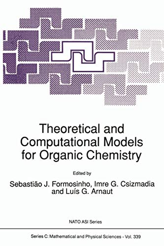 Theoretical and Computational Models for Organic Chemistry (Nato Science Series C:): S.J. ...