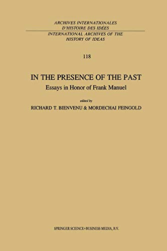 9789401056755: In the Presence of the Past: Essays in Honor of Frank Manuel (International Archives of the History of Ideas Archives internationales d'histoire des idées)