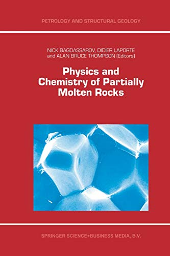 9789401057745: Physics and Chemistry of Partially Molten Rocks (Petrology and Structural Geology)