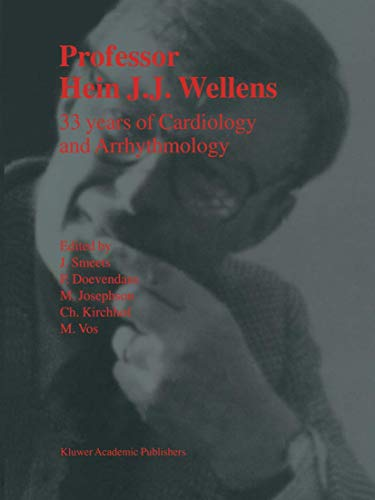 9789401057998: Professor Hein J.J. Wellens: 33 Years of Cardiology and Arrhythmology