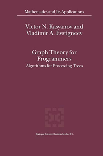 9789401058049: Graph Theory for Programmers: Algorithms for Processing Trees (Mathematics and Its Applications)
