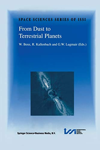 9789401058070: From Dust to Terrestrial Planets: Proceedings of an ISSI Workshop, 15–19 February 1999, Bern, Switzerland (Space Sciences Series of ISSI)