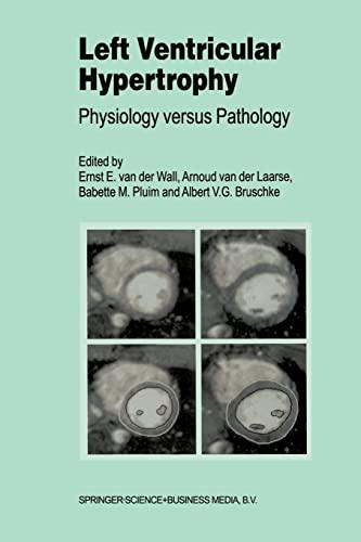 9789401058551: Left Ventricular Hypertrophy: Physiology versus Pathology (Developments in Cardiovascular Medicine)