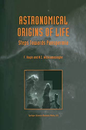 9789401058629: Astronomical Origins of Life: Steps Towards Panspermia