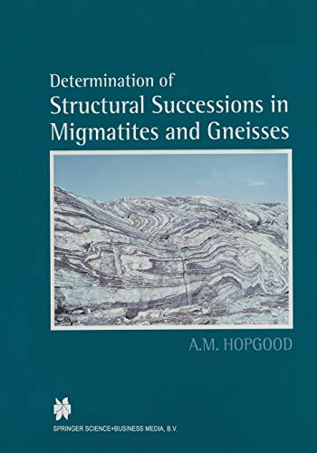 9789401059022: Determination of Structural Successions in Migmatites and Gneisses