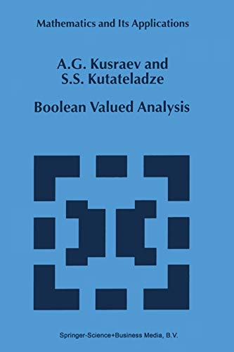 Boolean Valued Analysis (Paperback): Anatoly G. Kusraev,