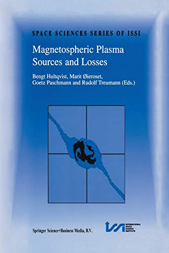 9789401059183: Magnetospheric Plasma Sources and Losses: Final Report of the ISSI Study Project on Source and Loss Processes (Space Sciences Series of ISSI)