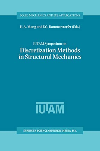 9789401059428: IUTAM Symposium on Discretization Methods in Structural Mechanics: Proceedings of the IUTAM Symposium held in Vienna, Austria, 2–6 June 1997 (Solid Mechanics and Its Applications) (Volume 68)
