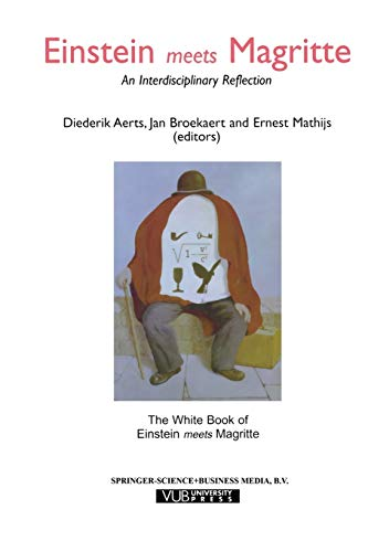 """9789401059794: Einstein Meets Magritte: An Interdisciplinary Reflection: The White Book of """"Einstein Meets Magritte"""" (Einstein Meets Magritte: An Interdisciplinary ... Nature, Art, Human Action and Society)"""