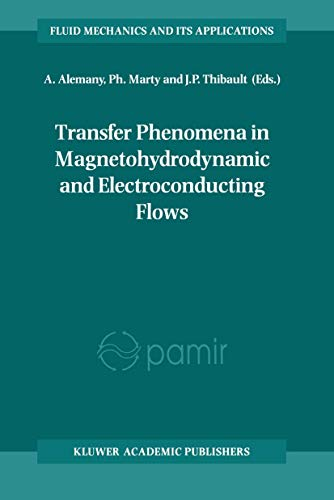 9789401060028: Transfer Phenomena in Magnetohydrodynamic and Electroconducting Flows: Selected papers of the PAMIR Conference held in Aussois, France 22–26 September 1997 (Fluid Mechanics and Its Applications)