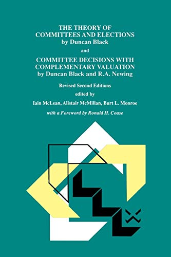 9789401060363: The Theory of Committees and Elections by Duncan Black and Committee Decisions with Complementary Valuation by Duncan Black and R.A. Newing