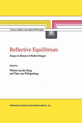 Reflective Equilibrium: Essays in Honour of Robert Heeger