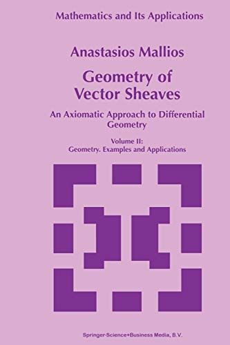9789401061025: Geometry of Vector Sheaves: An Axiomatic Approach to Differential Geometry Volume Ii: Geometry. Examples and Applications: Volume 2