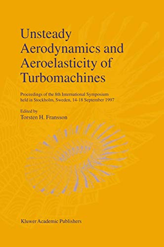 Unsteady Aerodynamics and Aeroelasticity of Turbomachines: Proceedings of the 8th International ...