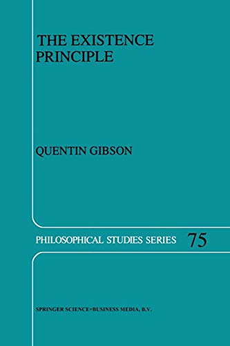 9789401061278: The Existence Principle (Philosophical Studies Series)