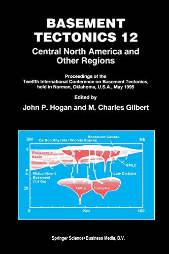 9789401061414: Basement Tectonics 12: Central North America and Other Regions (Proceedings of the International Conferences on Basement Tectonics)