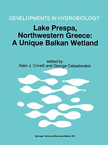 Lake Prespa, Northwestern Greece A Unique Balkan Wetland Developments in Hydrobiology