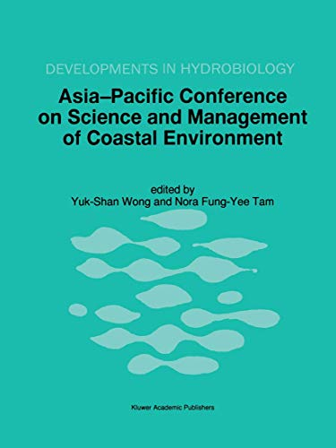 9789401062039: Asia-Pacific Conference on Science and Management of Coastal Environment: Proceedings of the International Conference held in Hong Kong, 25–28 June 1996 (Developments in Hydrobiology)