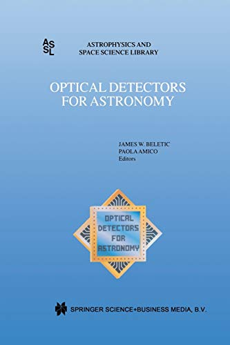 9789401062145: Optical Detectors for Astronomy: Proceedings of an ESO CCD Workshop held in Garching, Germany, October 8–10, 1996 (Astrophysics and Space Science Library)