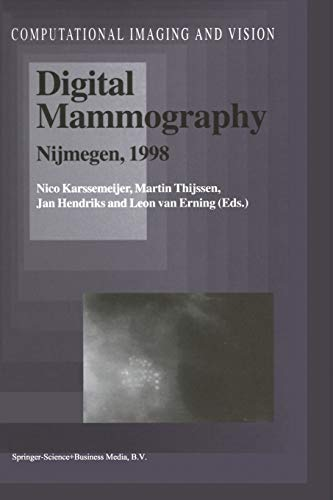 Digital Mammography Nijmegen, 1998 Computational Imaging and Vision