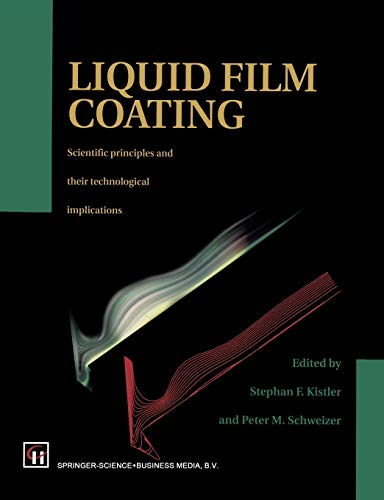 9789401062466: Liquid Film Coating: Scientific Principles and Their Technological Implications