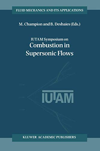 9789401062855: IUTAM Symposium on Combustion in Supersonic Flows: Proceedings of the IUTAM Symposium held in Poitiers, France, 2–6 October 1995 (Fluid Mechanics and Its Applications)