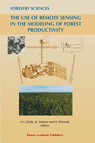 9789401062909: The Use of Remote Sensing in the Modeling of Forest Productivity (Forestry Sciences)