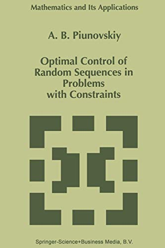 9789401063197: Optimal Control of Random Sequences in Problems with Constraints (Mathematics and Its Applications)
