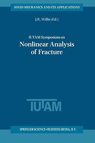 Iutam Symposium on Nonlinear Analysis of Fracture: Proceedings Of The Iutam S.